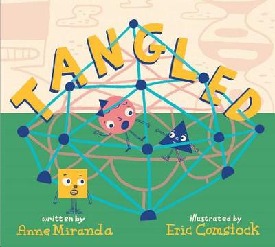 Tangled: A Story about Shapes - Miranda, Anne