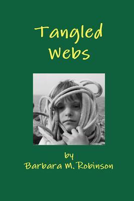 Tangled Webs - Robinson, Barbara M