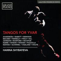 Tangos for Yvar - Hanna Shybayeva (piano)