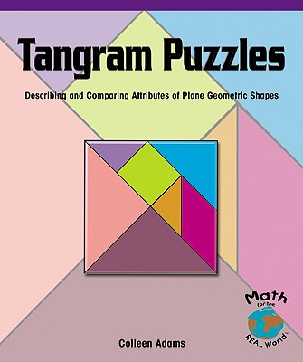 Tangram Puzzles: Describing and Comparing Attributes of Plane Geometric Shapes - Adams, Colleen