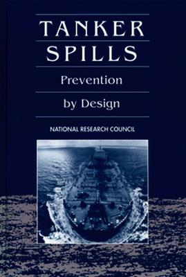 Tanker Spills: Prevention by Design - National Research Council