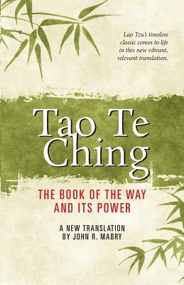 Tao Te Ching - Mabry, John R, Rev., PhD (Translated by)