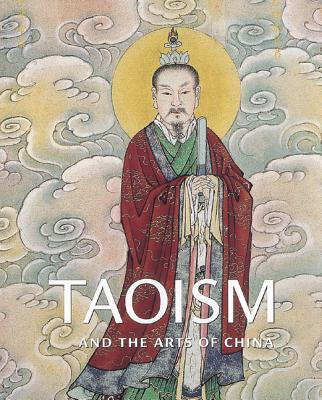 Taoism and the Arts of China - Little, Stephen, and Schipper, Kristofer (Contributions by), and Hung, Wu (Contributions by)