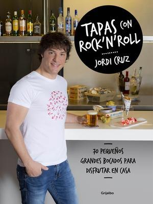 Tapas Con Rock 'n' Roll / Rock 'n Roll Appetizers - Cruz, Jordi