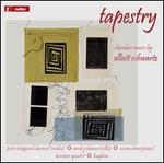 Tapestry: Chamber Music by Elliott Schwartz