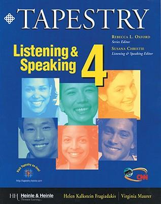 Tapestry Listening and Speaking: Level 4 - Fragiadakis, Helen Kalkstein, and Maurer, Virginia