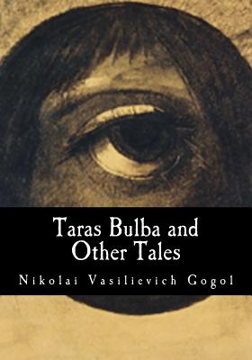 Taras Bulba and Other Tales - Gogol, Nikolai Vasilievich