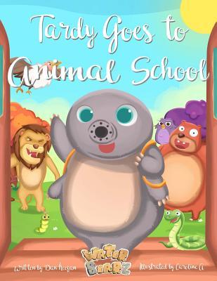 Tardy Goes to Animal School - Keegan, MR Dan