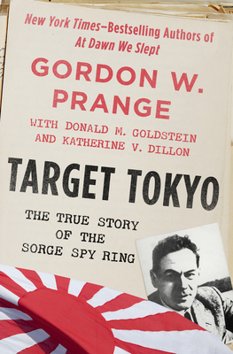 Target Tokyo: The Story of the Sorge Spy Ring - Prange, Gordon, and Goldstein, Donald M, and Dillon, Katherine V