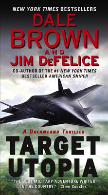 Target Utopia: A Dreamland Thriller - Brown, Dale, and DeFelice, Jim