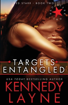Targets Entangled: Red Starr, Book Two - Layne, Kennedy