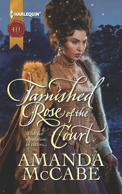 Tarnished Rose of the Court - McCabe, Amanda
