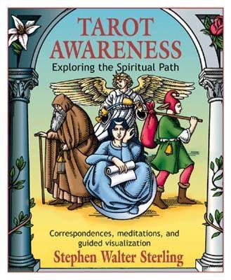 Tarot Awareness: Exploring the Spiritual Path - Sterling, Stephen Walter