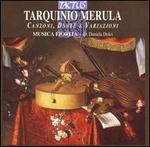 Tarquinio Merula: Canzoni, Danze e Variazioni