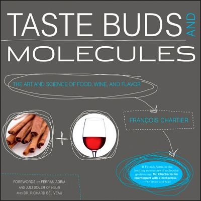 Taste Buds and Molecules: The Aromatic Path of Wine and Foods - Chartier, Francois