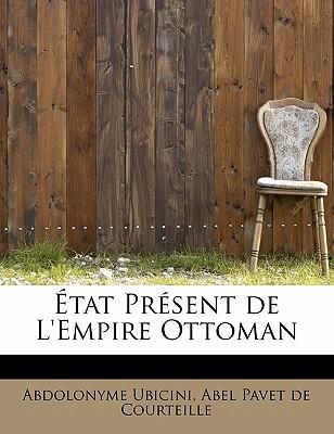 Tat PR Sent de L'Empire Ottoman - Ubicini, Abel Pavet De Courteille Abdol