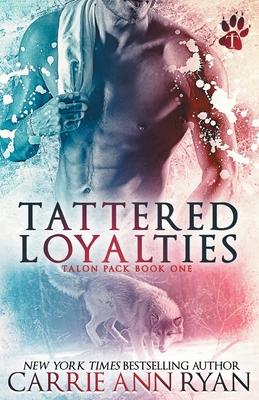 Tattered Loyalties - Ryan, Carrie Ann