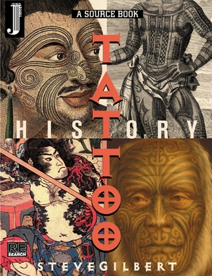 Tattoo History: A Source Book - Gilbert, Steve