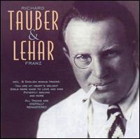Tauber & Lehar - Carlotta Vanconti (soprano); Evelyn Laye (soprano); Gitta Alpar (soprano); Jarmila Novotná (soprano);...