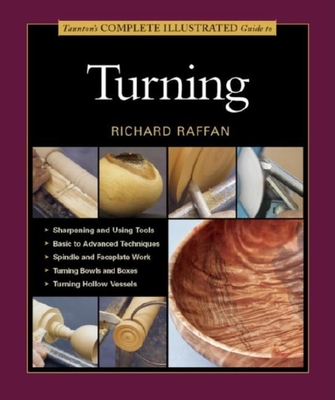 Taunton's Complete Illustrated Guide to Turning - Raffan, Richard