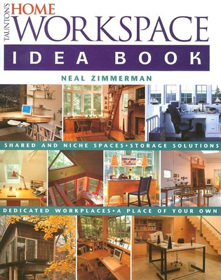Taunton's Home Workspace Idea Book - Zimmerman, Neal
