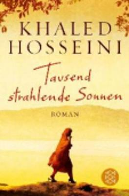Tausend Strahlende Sonnen - Hosseini, Khaled