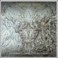 Tavener Conducts Tavener - Anne Lewis (alto); Canty; Catherine Pope (soprano); Frances Cooper (soprano); Graham Neal (tenor); Louise Wayman (soprano);...