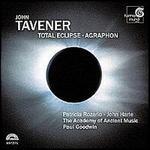 Tavener: Total Eclipse, etc / Goodwin, Harle, Rozario, et al
