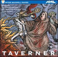 Taverner: An Opera in Two Acts - David Wilson-Johnson (baritone); Fiona Kimm (soprano); Fretwork; His Majestys Sagbutts and Cornetts;...
