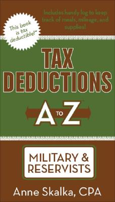 Tax Deductions A to Z for Military & Reservists - Skalka, Anne, CPA, and Gregg, Janice Beth