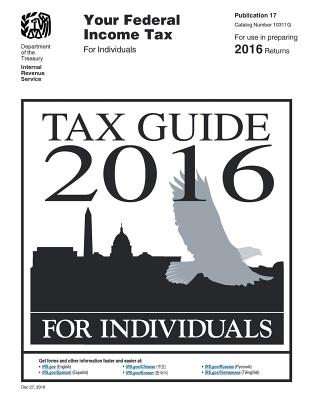 Tax Guide 2016 for Individuals: Publication 17 - U S Internal Revenue Service (Irs)