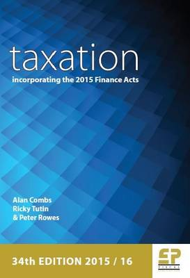 Taxation: Incorporating the 2015 Finance Act 2015/16 - Combs, Alan, and Tutin, Ricky, and Rowes, Peter