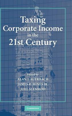 Taxing Corporate Income in the 21st Century - Auerbach, Alan J (Editor)