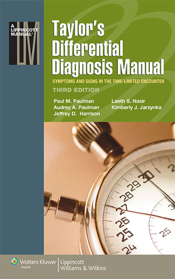 Taylor's Differential Diagnosis Manual: Symptoms and Signs in the Time-Limited Encounter - Paulman, Audrey A, MD, and Paulman, Paul M, Dr., MD, and Harrison, Jeffrey D, MD