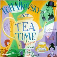Tchaikovsky at Tea Time: A Refreshing Blend for Body and Spirit - Beaux Arts Trio; Claudio Arrau (piano); Hugh Maguire (violin); Julian Lloyd Webber (cello); Kenneth Heath (cello);...
