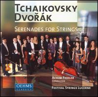 Tchaikovsky, Dvorák: Serenades for Strings - Lucerne Festival Strings; Achim Fiedler (conductor)