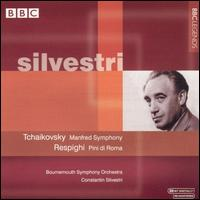 Tchaikovsky: Manfred Symphony; Respighi: Pini di Roma - Bournemouth Symphony Orchestra; Constantin Silvestri (conductor)