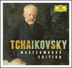 Tchaikovsky: Masterworks Edition