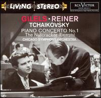 Tchaikovsky: Piano Concerto No. 1; The Nutcracker (Excerpts) - Emil Gilels (piano); Chicago Symphony Orchestra; Fritz Reiner (conductor)