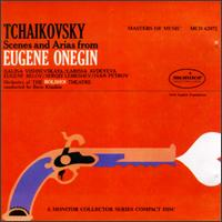 Tchaikovsky: Scenes and Arias from Eugene Onegin - Eugene Belov (vocals); Galina Vishnevskaya (vocals); Ivan Petrov (vocals); Larissa Avdeyeva (vocals); Sergei Lemeshev (vocals); Bolshoi Theater Orchestra; Boris Khaikin (conductor)