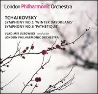 "Tchaikovsky: Symphonies Nos. 1 ""Winter Daydreams"" & 6 ""Pathétique"" - London Philharmonic Orchestra; Vladimir Jurowski (conductor)"