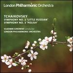 Tchaikovsky: Symphony No. 2 'Little Russian'; Symphony No. 3 'Polish'