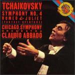 Tchaikovsky: Symphony No. 4; Romeo & Juliet Fantasy Overture