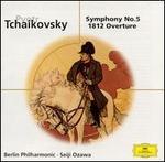 Tchaikovsky: Symphony No. 5; 1812 Overture