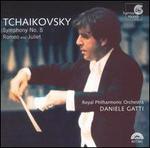 Tchaikovsky: Symphony No. 5; Romeo and Juliet