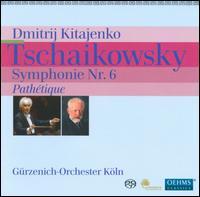 """Tchaikovsky: Symphony No. 6 """"Pathetique"""" - Gürzenich Orchestra of Cologne; Dmitri Kitayenko (conductor)"""