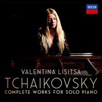 Tchaikovsky: The Complete Solo Piano Works - Alex Kuznetsoff (piano); Valentina Lisitsa (piano)