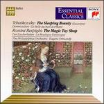Tchaikovsky: The Sleeping Beauty; Ottorino Respighi: The Magic Toy Shop
