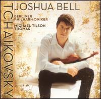 Tchaikovsky: Violin Concerto  - Joshua Bell (violin); Berlin Philharmonic Orchestra; Michael Tilson Thomas (conductor)