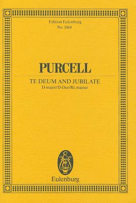 Te Deum and Jubilate, Z232: For St. Cecilia's Day 1694 - Purcell, Henry (Composer)
